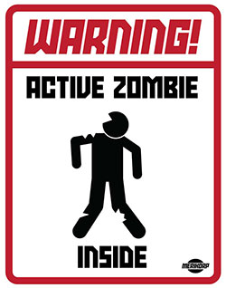 WARNING: Active Zombies Inside!